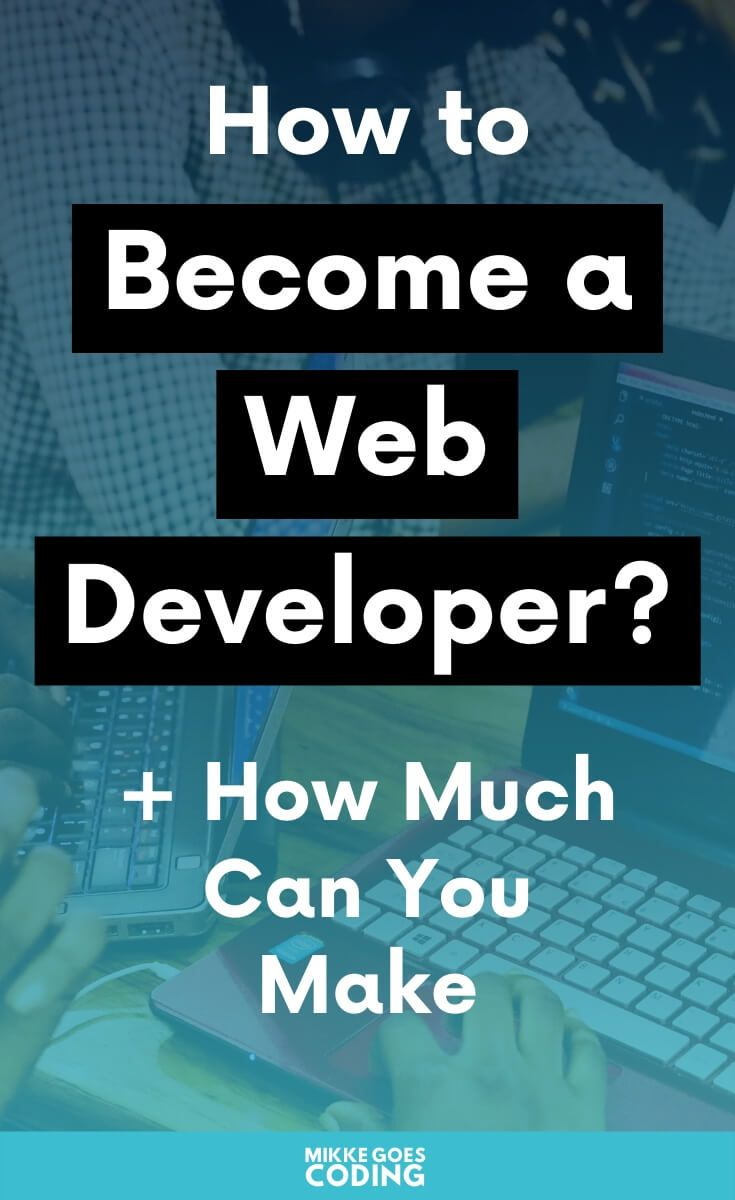 How To Become A Web Developer In 2020 Skills Careers And Salary Learn Web Development Web Development Web Development Programming