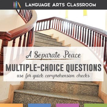 A Separate Peace Multiple Choice Quizzes: use as a fast way to assess student understanding of John Knowles' novel A Separate Peace. 10 questions per chapter.