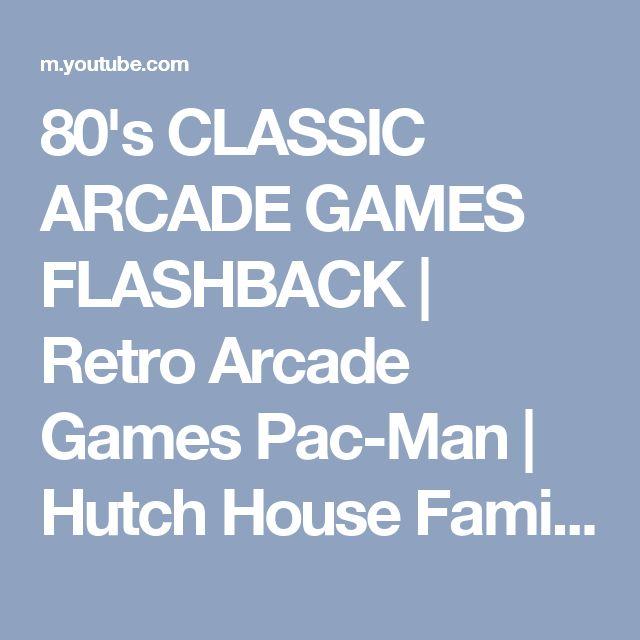 80's CLASSIC ARCADE GAMES FLASHBACK   Retro Arcade Games Pac-Man   Hutch House Family Vlog - YouTube