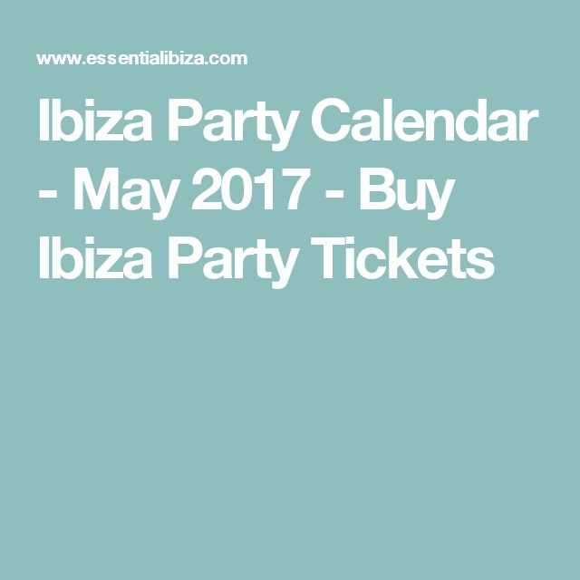 Ibiza Party Calendar - May 2017 - Buy Ibiza Party Tickets