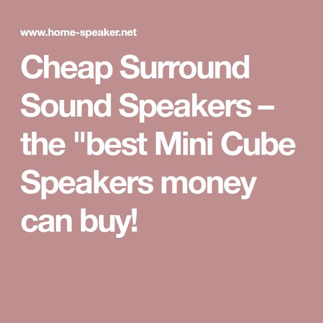"""Cheap Surround Sound Speakers – the """"best Mini Cube Speakers money can buy!"""