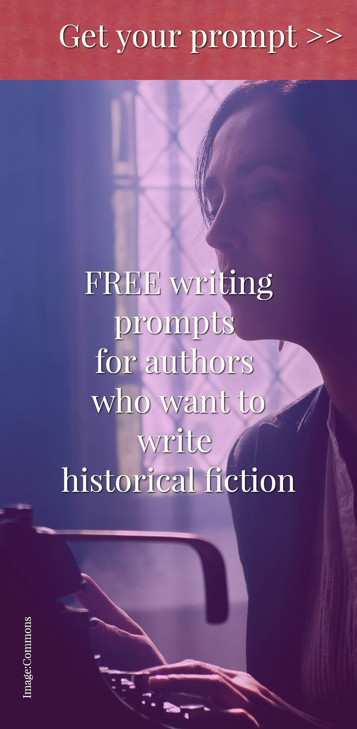FREE writing prompts  for authors  who want to write  historical fiction / Image:Commons / Get your prompt >> https://howtowritehistory.com/signup-nanowrimo/