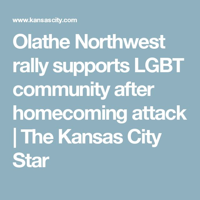 Olathe Northwest rally supports LGBT community after homecoming attack | The Kansas City Star