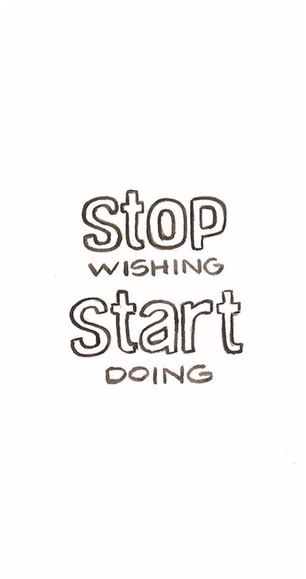 Stop wishing start doing wallpaper for iphone pinterest - Stop wishing start doing hd wallpaper ...