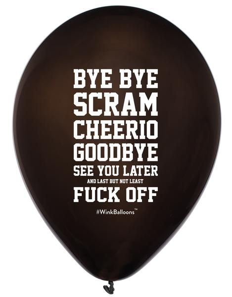 Bye Bye Scram Cheerio Goodbye See You Later and Last But Not Least Fuck Off Balloon by WinkBalloons.com | Abusive Balloons | Helium Balloons Delivered Sydney