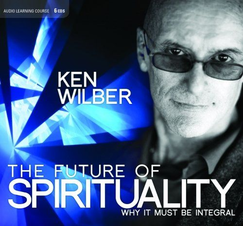 The Future of Spirituality - audio sessions with Ken Wilber
