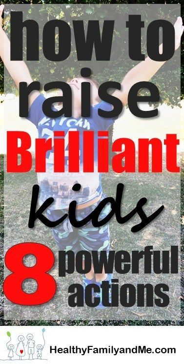 How To Raise Brilliant Children >> How You Can Raise A Brilliant Child Using 8 Powerful Actions Kids