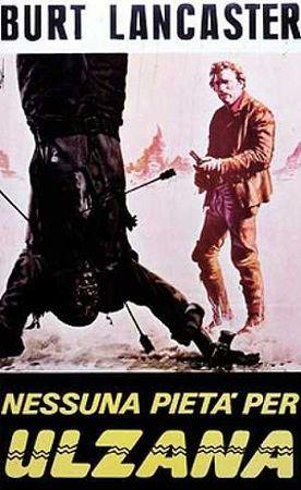 ULZANA'S RAID (1971) - Burt Lancaster - Bruce Davison - Jorge Luke - Richard Jaeckel - Directed by Robert Aldrich - Universal Pictures - Italian movie poster.