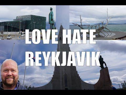 Visit Reykjavik - 5 Things You Will Love & Hate Reykjavik, Iceland - YouTube
