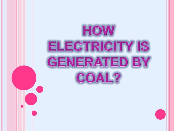 STEP # 1:Coal is mined from the groundand sent to coal power plants                       There are                     approximately                    1100 c…