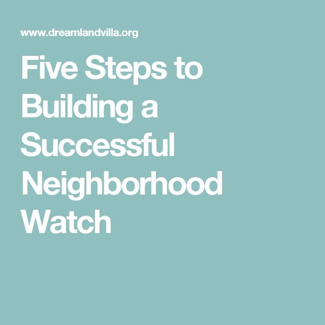Five Steps to Building a Successful Neighborhood Watch