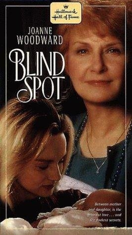 *BLIND SPOT, (1993), Poster:  Drama about a couple (Woodward, Weaver)  and their problematic daughter (Linney) who is a cocaine addict.  Starring:  Joanne Woodward, Laura Linney, Reed Diamond.