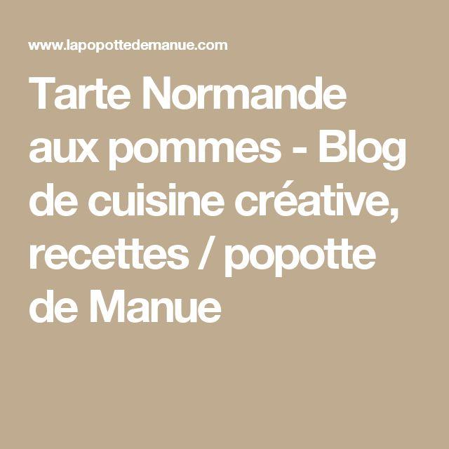 Tarte Normande aux pommes - Blog de cuisine créative, recettes / popotte de Manue