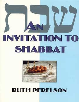 Invitation to Shabbat, An (with CD) A Beginner's Guide to Weekly Celebration
