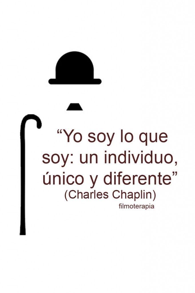 """""""Yo soy lo que soy: un individuo único y diferente"""" (Charles Chaplin) #citas #cine"""