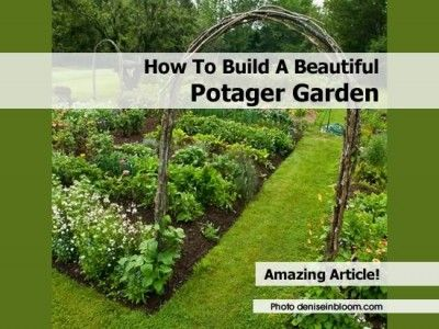 How To Build A Beautiful Potager Garden Landscape Design