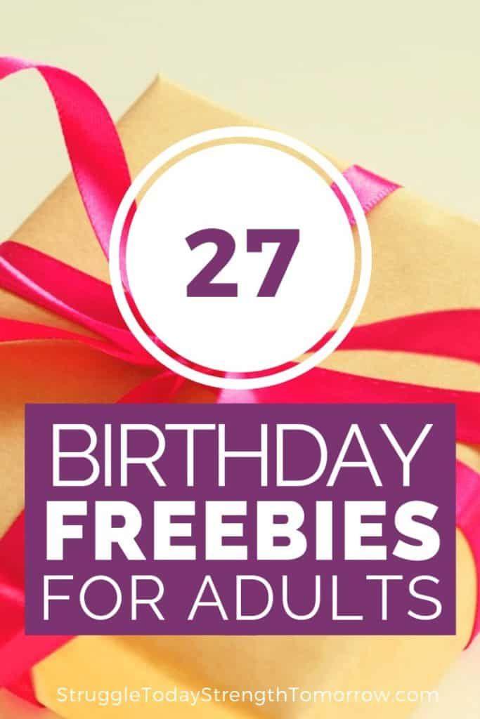 27 Birthday Freebies For Adults Struggle Today Strength Tomorrow Birthday Freebies 27th Birthday Free Birthday Stuff