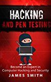 Free Kindle Book -   Hacking and Pen Testing: Become an Expert in Computer Hacking and Security (Penetration Testing, Cyber Security, Hacking)