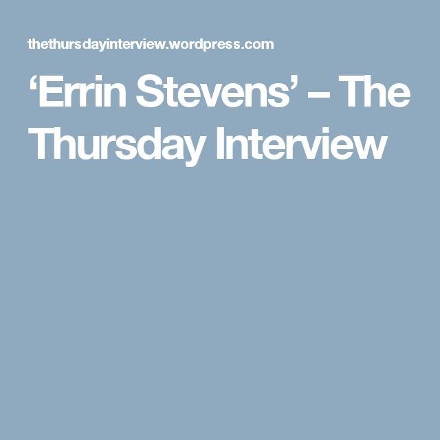 'Errin Stevens' – The Thursday Interview