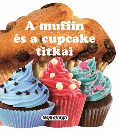 - A muffin és a cupcake titkai