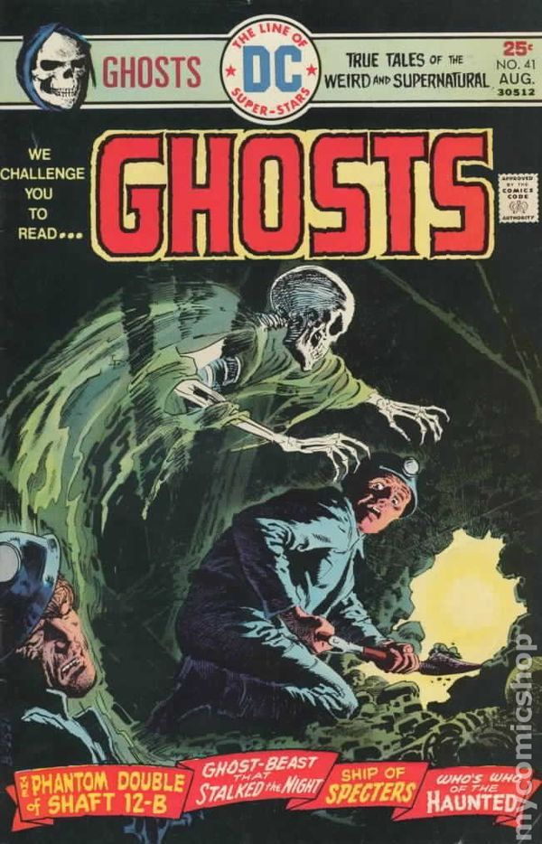 Ghosts #41 (August) The Phantom Double of Shaft 12-B, Ghost-Beast that Stalked the Night, Ship of Specters, Who's Who of the Haunted