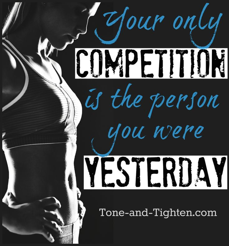 There's a reason why it's called personal fitness. The only person you're competing with is yourself. #fitness #motivation from Tone-and-Tighten.com