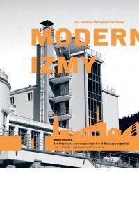 """Andrzej Szczerski (red.) - """"Modernizmy. Architektura nowoczesności w II Rzeczypospolitej. Kraków i województwo krakowskie"""", wyd. Dodo Editor"""