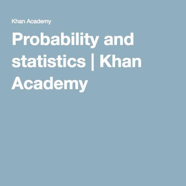 Probability and statistics | Khan Academy