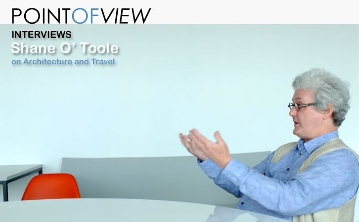 Point of View interviews the architect, historian, author, editor, curator, broadcaster and campaigner for threatened buildings SHANE O'TOOLE.  The whole interview at the Point of View website: http://www.architravel.com/pointofview/interview/shane-o-toole-on-architecture-and-travel/