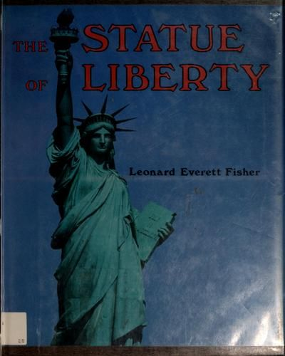 The Statue of Liberty by Leonard Everett Fisher