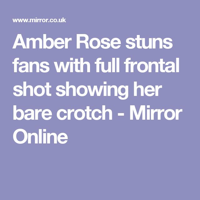 Amber Rose stuns fans with full frontal shot showing her bare crotch - Mirror Online