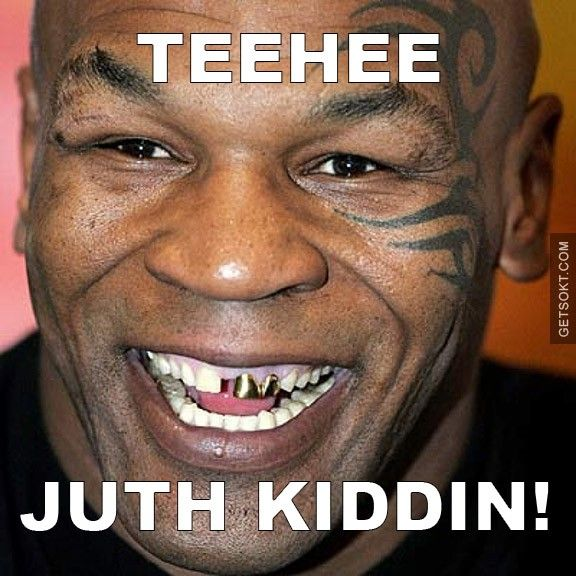 81 best mike tyson whad you sayth images on pinterest for Funny tattoo memes