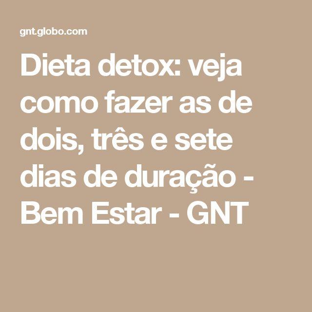 Dieta detox: veja como fazer as de dois, três e sete dias de duração - Bem Estar - GNT