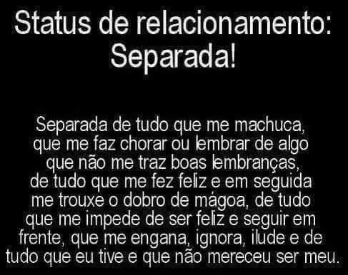 status de relacionamento: separada! separada de tudo que me machuca, que me faz…