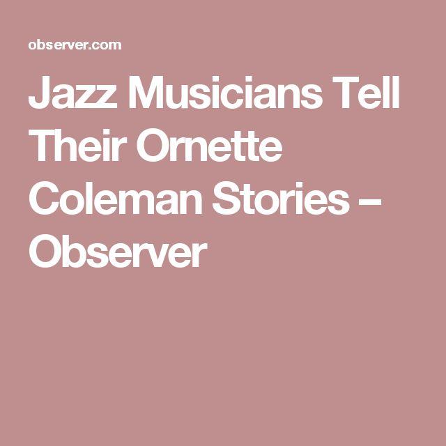 Jazz Musicians Tell Their Ornette Coleman Stories – Observer