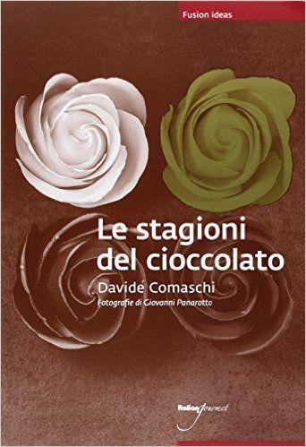 Amazon.it: Le stagioni del cioccolato - Davide Comaschi - Libri