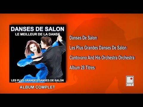 Les Plus Grandes Danses de Salon – Best music for Ballroom dance : Tango – Cha Cha Cha – Pasodoble – Valse – Bolero – Rumba – Rock and roll – Charleston – Swing – Salsa – Madison – Samba… Le Meilleur Album des Danses...  https://www.crazytech.eu.org/28-hits-danses-de-salon-ballroom-dancing-album-complet-best-of-cantovano-and-his-orchestra/