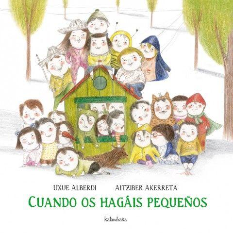 """""""Cuando os hagáis pequeños"""", de Uxue Alberdi y Aitziber Akerreta."""