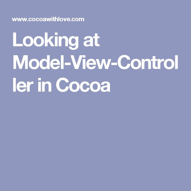 Looking at Model-View-Controller in Cocoa