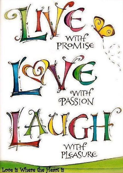 Live, love laugh quotes via Carol's Country Sunshine on Facebook