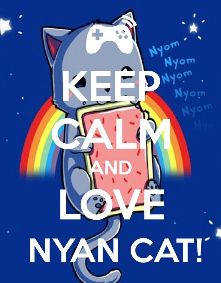I couldn't decide if I should put it on my keep calm and... board or my NYAN CAT board