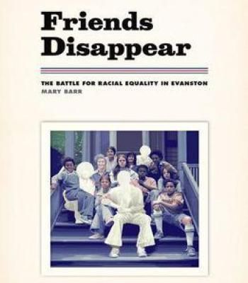 Friends Disappear: The Battle For Racial Equality In Evanston (Chicago Visions And Revisions) PDF
