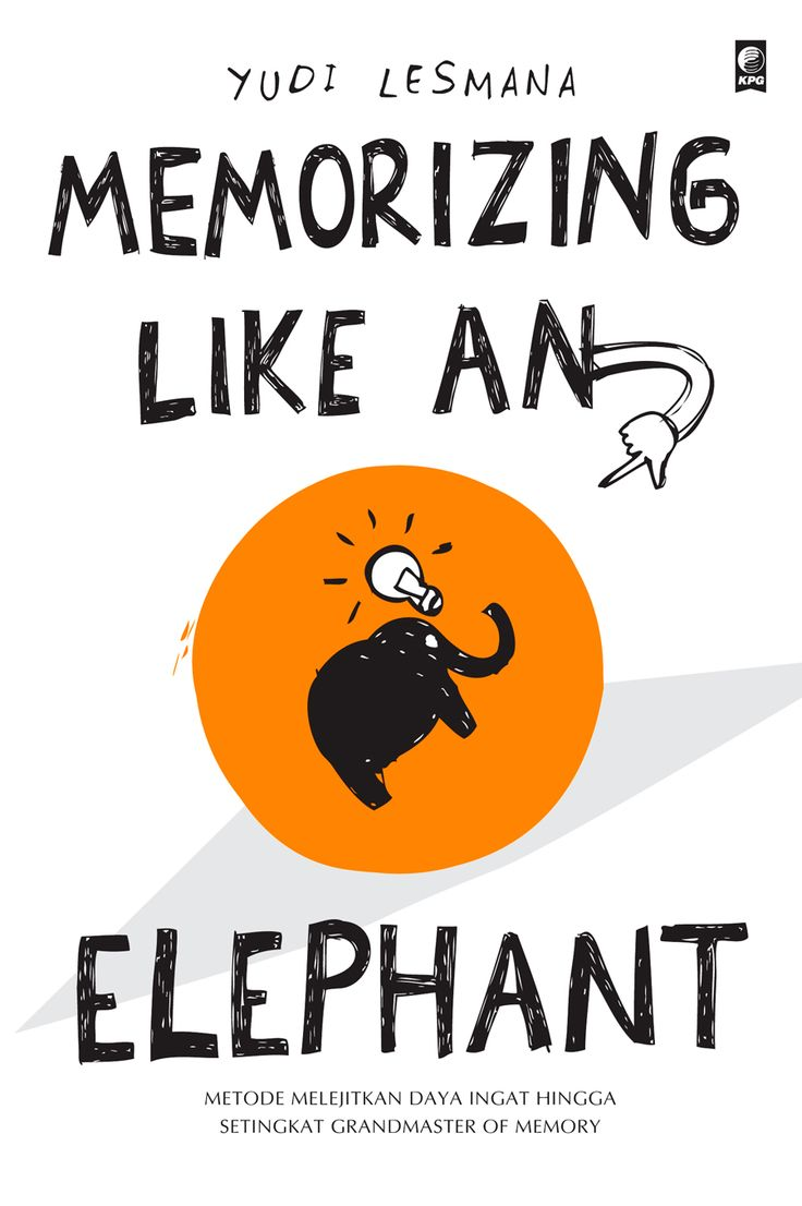 Memorizing Like An Elephant by Yudi Lesmana