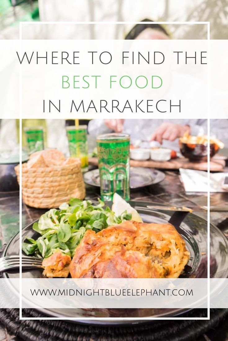 Traveling To Morocco And Looking For The Best Marrakech Food From Fast To Fancy I Share My Favorite Moroccan Dishes Restaurants And Snacks So You Can E Marokko