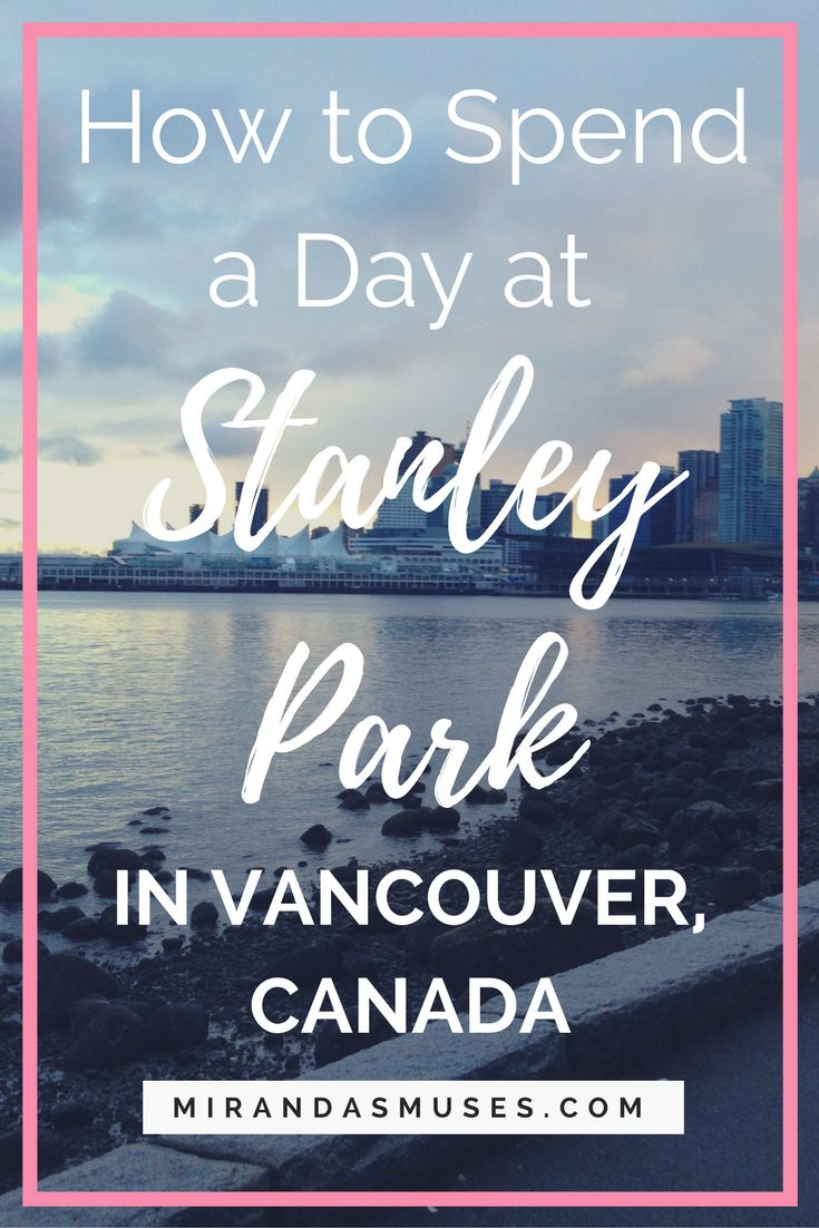 How To Spend a Day at Stanley Park