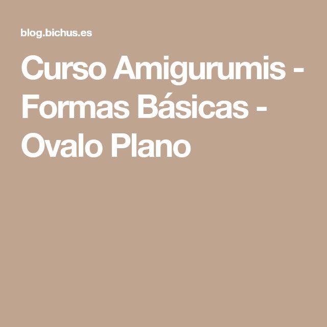 Curso Amigurumis - Formas Básicas - Ovalo Plano