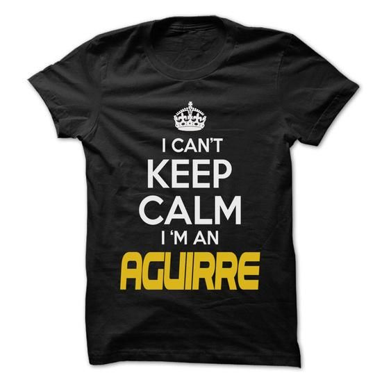 Keep Calm I am ... AGUIRRE - Awesome Keep Calm Shirt ! - #gift bags #creative gift. HURRY => https://www.sunfrog.com/Hunting/Keep-Calm-I-am-AGUIRRE--Awesome-Keep-Calm-Shirt-.html?60505