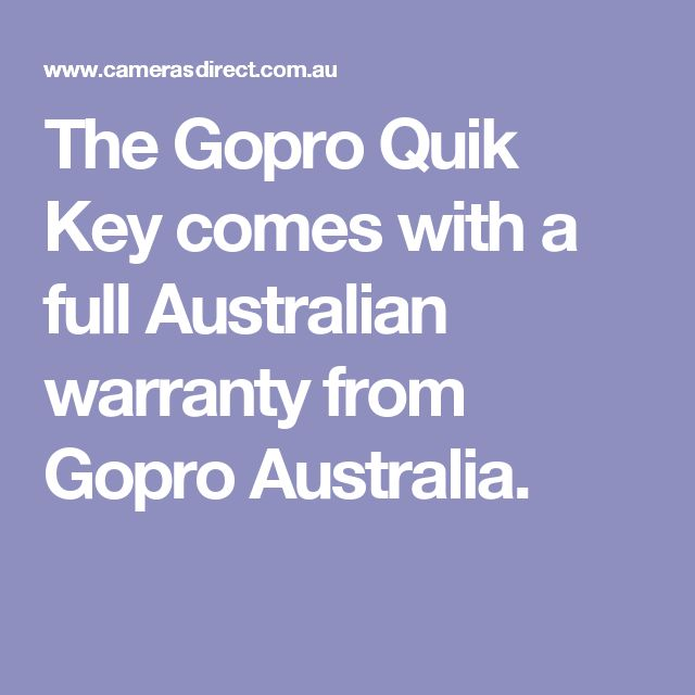 The Gopro Quik Key comes with a full Australian warranty from Gopro Australia.