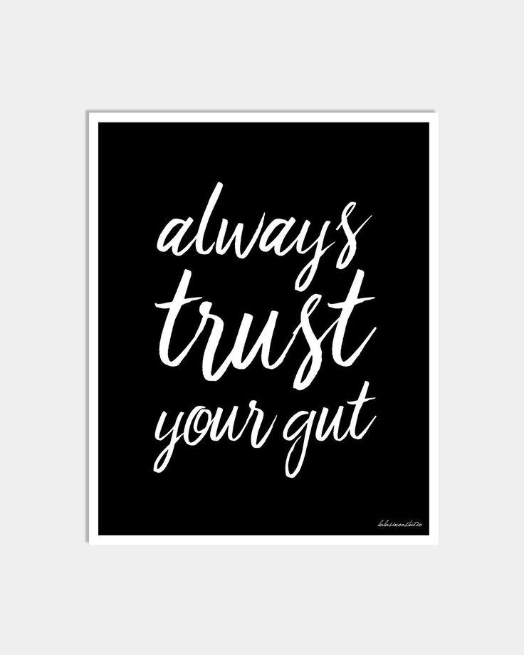 ALWAYS TRUST YOUR GUT ART PRINT