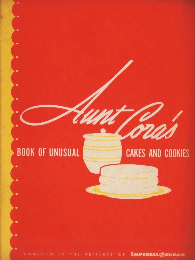 1940 - Aunt Cora's Book of Unusual Cakes and Cookies